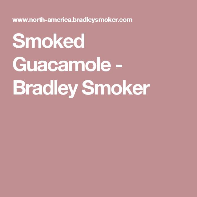 Smoked Guacamole - Bradley Smoker