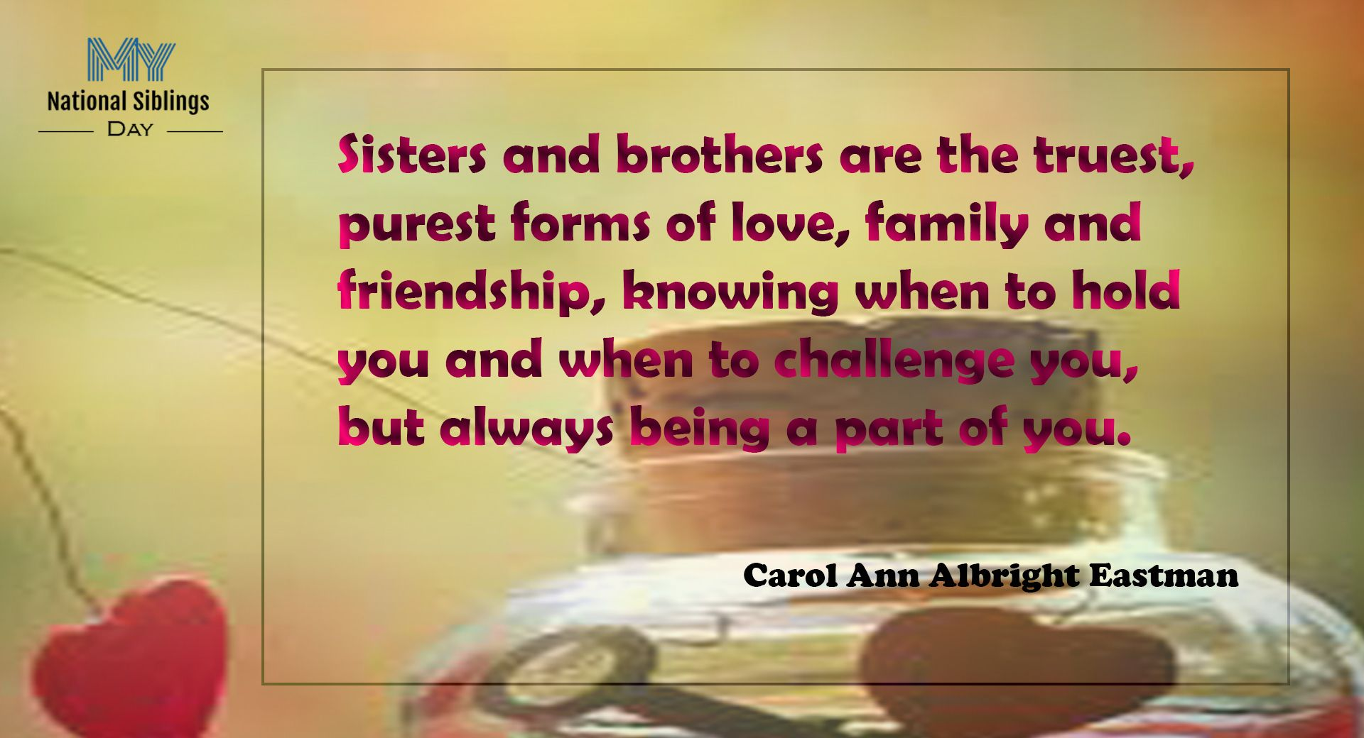Inspirational Quotes for Brothers and Sisters. National ...