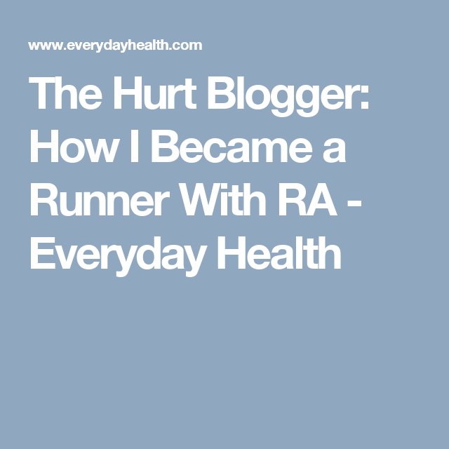 Photo of The Hurt Blogger: How I Became a Runner With RA – Everyday Health