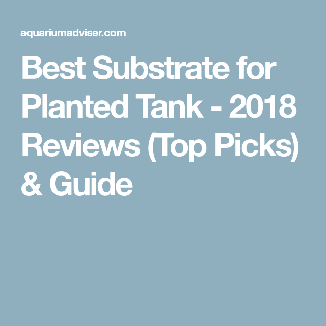best substrate for planted tank 2018 reviews top picks guide