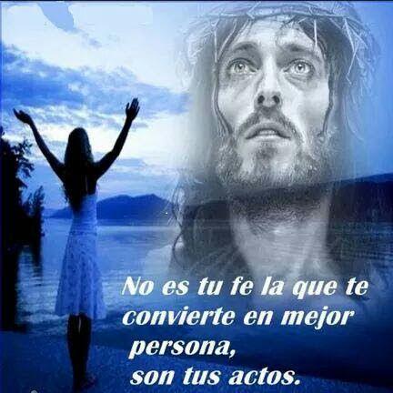 No es tu fe la que te convierte en mejor persona, son tus actos.