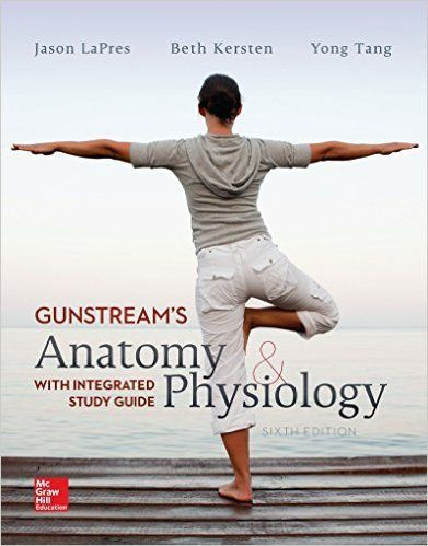 Gunstream\'s Anatomy and Physiology with Integrated Study Guide 6th ...