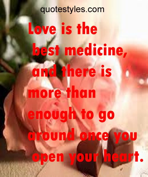 Best Quotes About Medicine: LOVE IS THE BEST MEDICINE-LOVE QUOTES