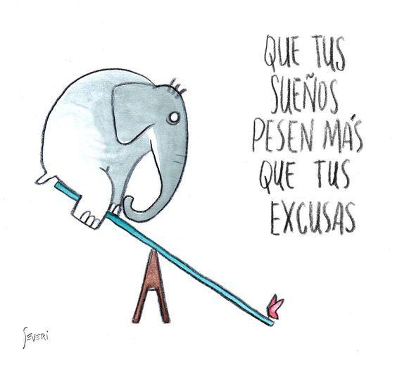 Que tus sueños pesen más que tus excusas #blog #frases