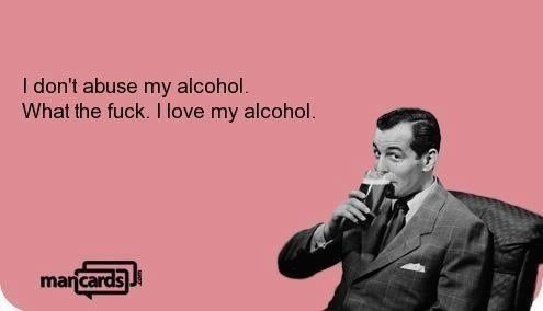 Love My Wife Meme Funny : I don t abuse my alcohol wtf i love my alcohol partay party