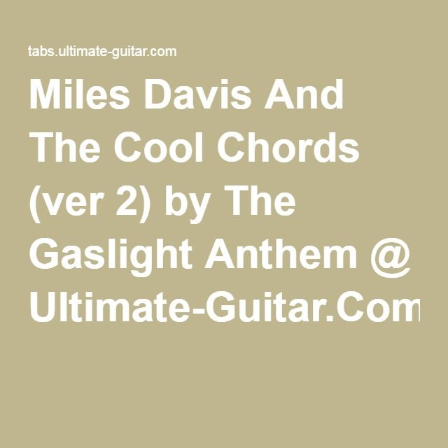 Miles Davis And The Cool Chords Ver 2 By The Gaslight Anthem