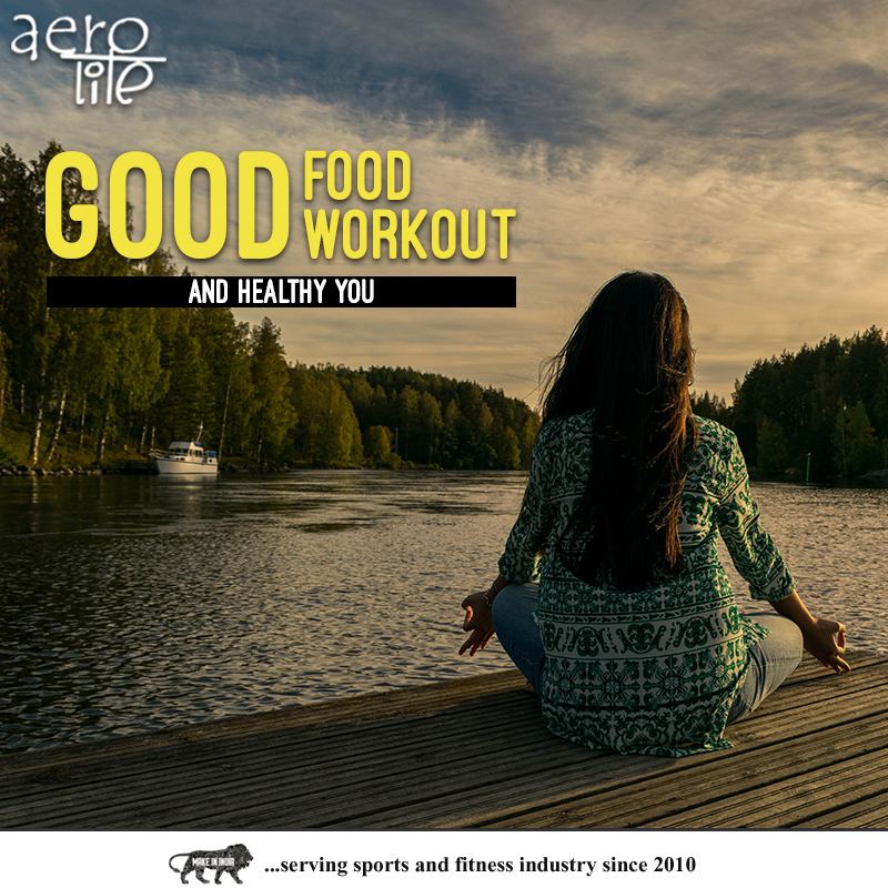 Aerolite Good Food Good Workout And Healthy You Food With Low Calories And High Nutrition Value Along With Daily W Fun Workouts Buy Yoga Mat Daily Workout