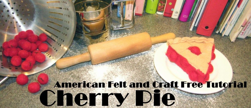 Free Felt Food Pattern- Cherry Pie Tutorial Directions and Templates.   American Felt and Craft- The Blog