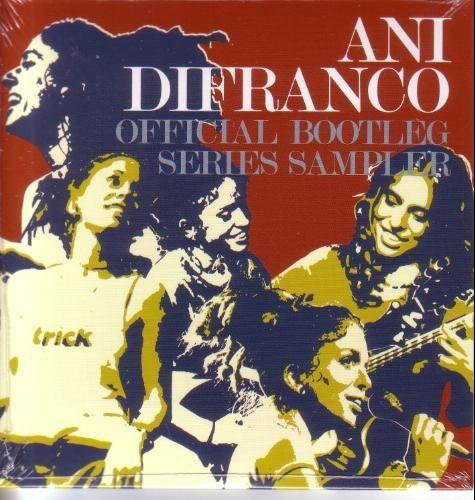 Offical Bootleg Series Sampler ~ Ani DiFranco, http://www.amazon.com/dp/B0012G35SU/ref=cm_sw_r_pi_dp_9OFbrb1J2NZX8