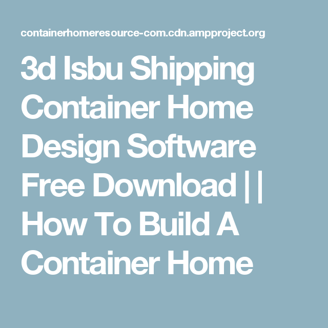 3d Isbu Shipping Container Home Design Software Free Download How To Build A Cont Container House Shipping Container Home Designs Home Design Software Free
