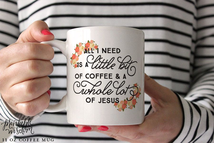 Coffee Mug Ceramic Quote All I Need Is A Little Bit