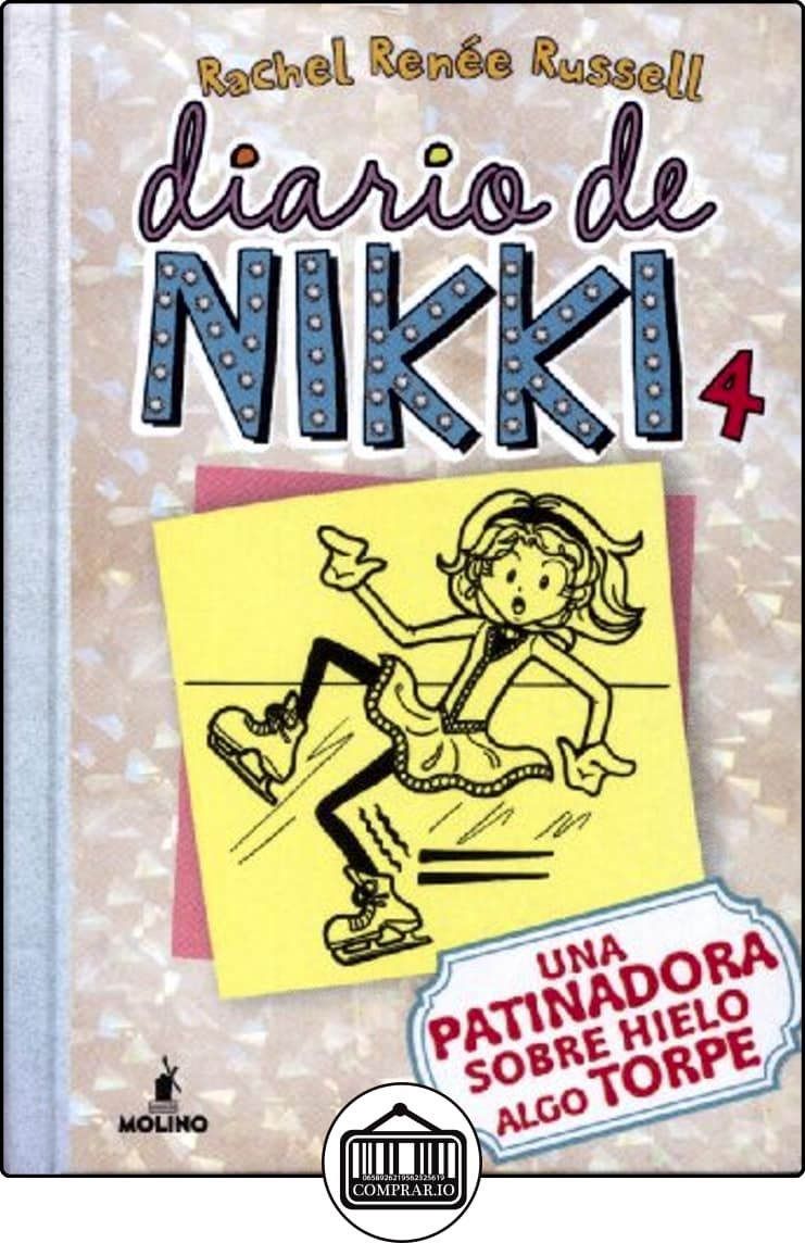 Diario de Nikki 4: Una patinadora sobre hielo algo torpe de RACHEL RENEE  RUSSELL ✿ Libros infantiles y juveniles - (De 6 a 9 años) ✿