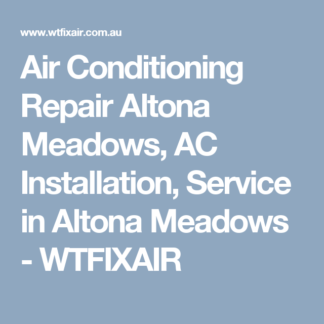Air Conditioning Repair Altona Meadows Ac Installation Service