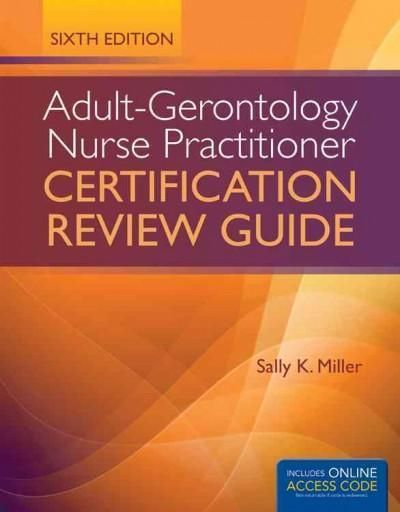 Adult-Gerontology Nurse Practitioner Certification Review Guide ...
