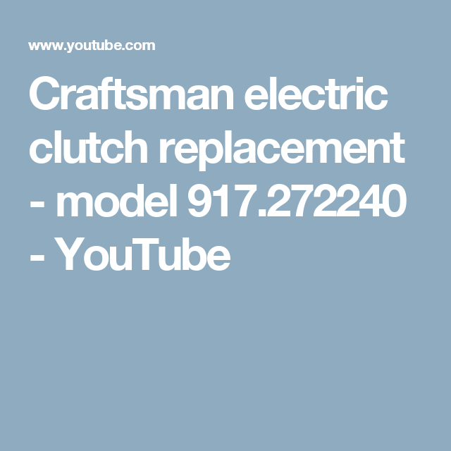 Craftsman Electric Clutch Replacement Model 917 272240 Youtube Craftsman Electricity Replacement