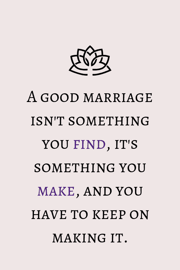 20 Quotes About Marriage That Every Spouse Will Find True Motivation For Mom Meaningful Love Quotes Love Husband Quotes Marriage Quotes Funny
