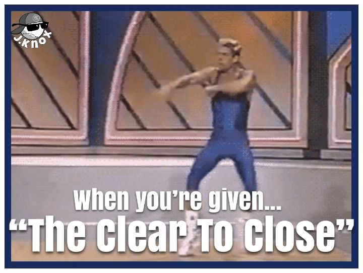 """Clear To Close"""