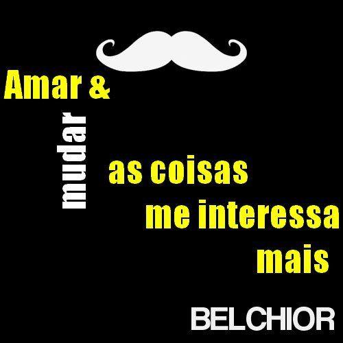 Belchior Belchior Falar Sobre Mim E Imagens Frases