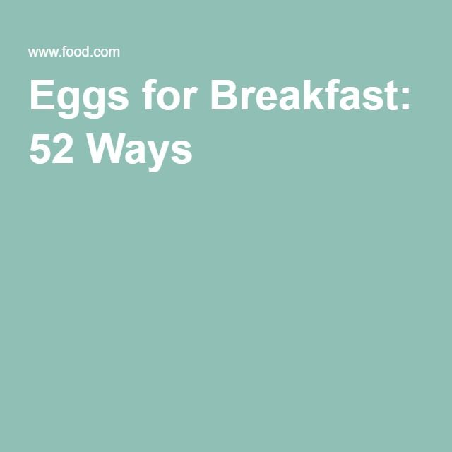 Eggs for Breakfast: 52 Ways