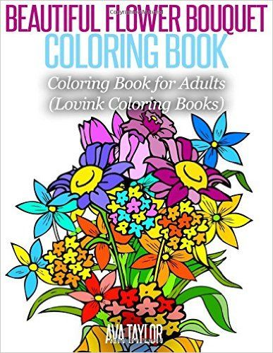 Amazon Beautiful Flower Bouquet Coloring Book For Adults Lovink