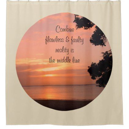 Nature Photo Reality Quote By Kat Worth Shower Curtain Home