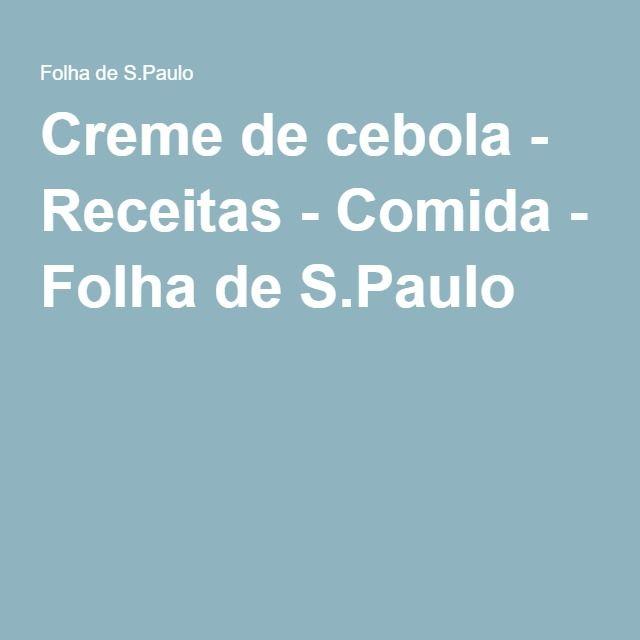 Creme de cebola - Receitas - Comida - Folha de S.Paulo
