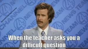 Image Result For When The Teacher Asks A Question Meme Teacher Memes Funny Teaching Memes Teaching Humor