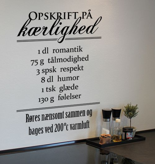 Opskrift Pa Kaerlighed Wallsticker Inspirationscitater Ord Inspirerende Citater