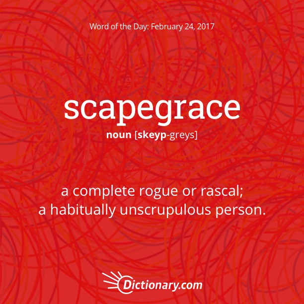 Get the Word of the Day - scapegrace | Dictionary.com
