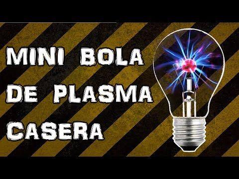 Como Hacer Una Mini Bola De Plasma Casera Youtube Bobina De Tesla Bobina De Tesla Casera Electricidad Y Electronica