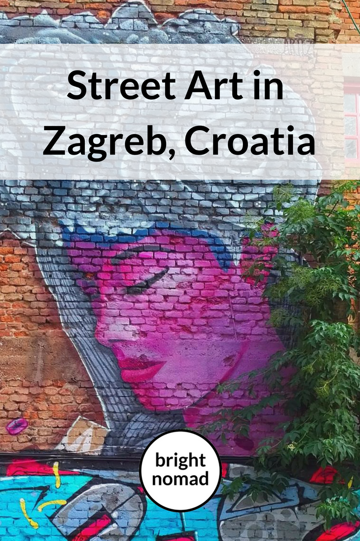 Discover The Wonderful World Of Street Art In Zagreb Bright Nomad Europe Travel Europe Travel Destinations Europe Travel Guide
