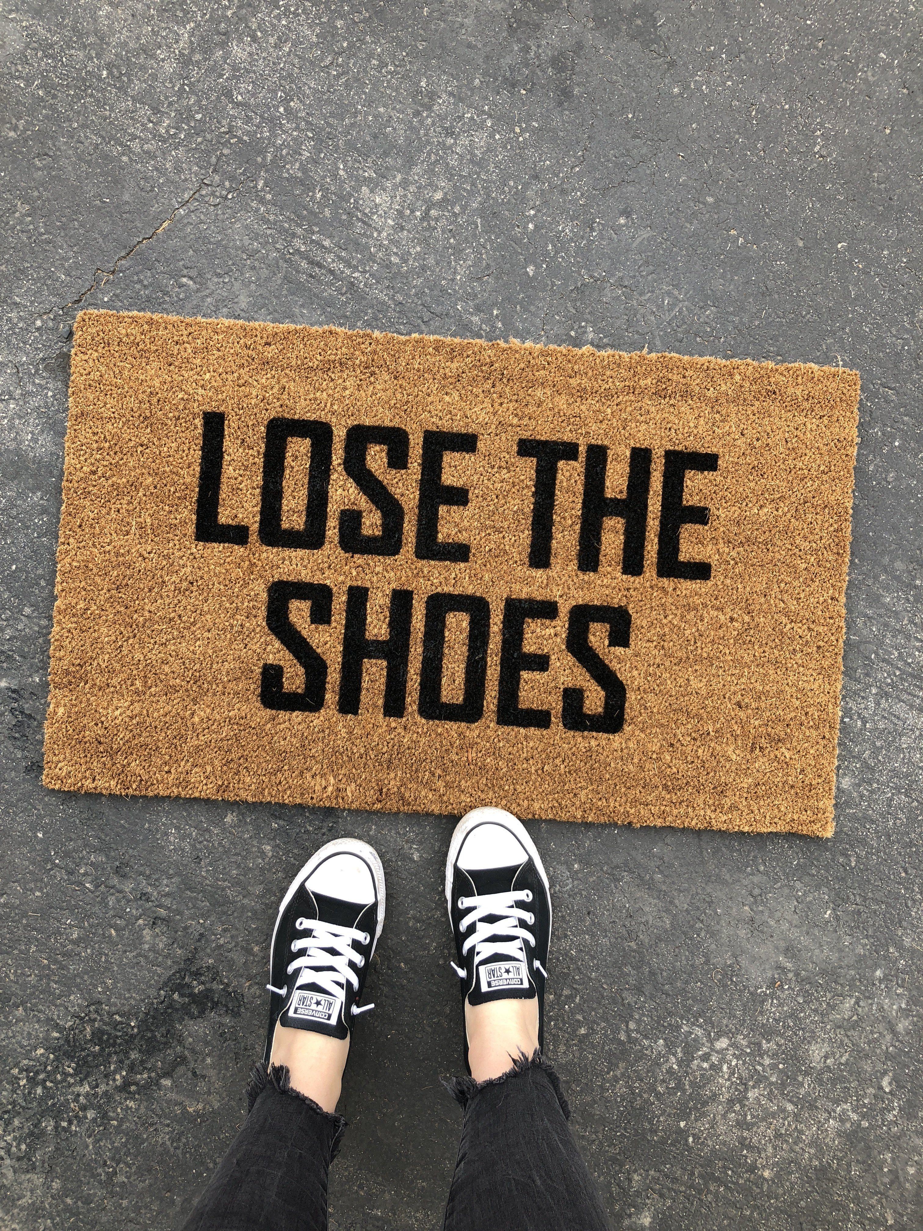 Lose The Shoes Funny Doormat Funny Doormats Front Door Mats