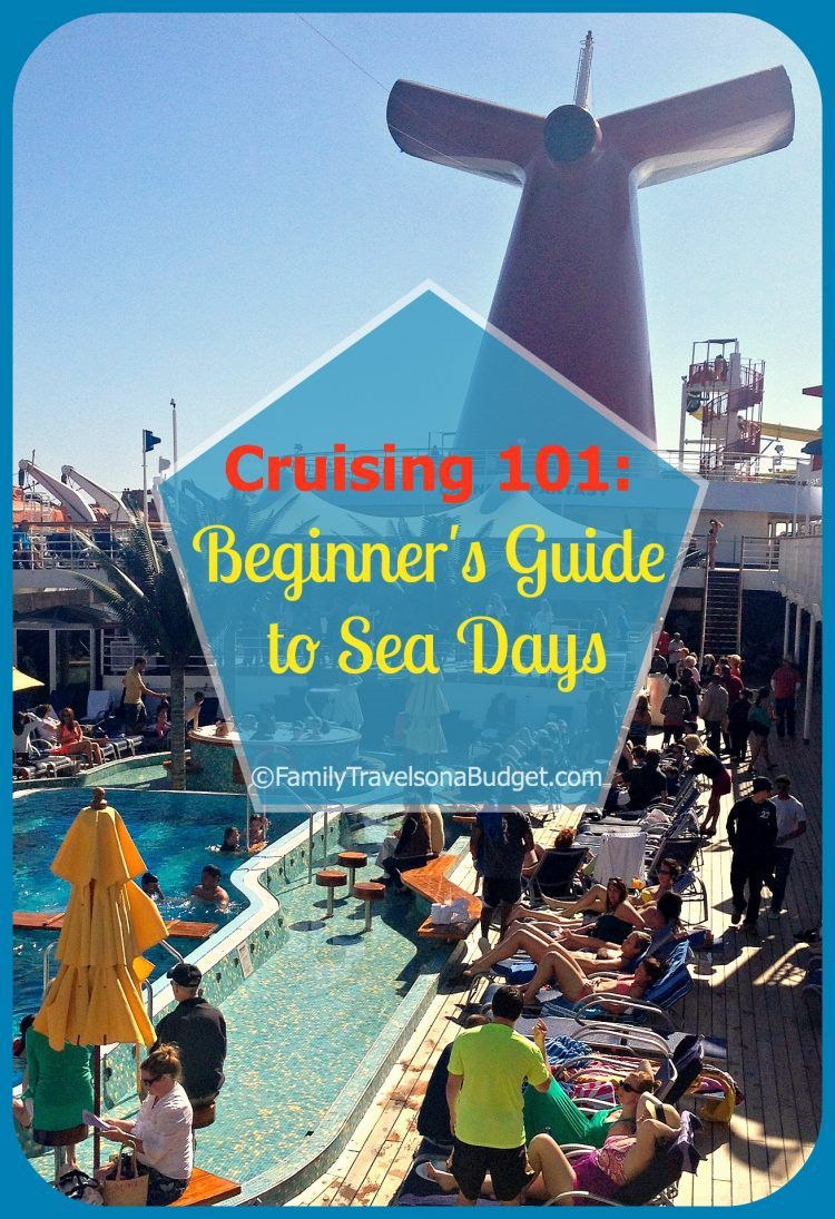 Cruising 101 Beginner S Guide To Sea Days Travel Ideas Cruise Packing List For Cruise