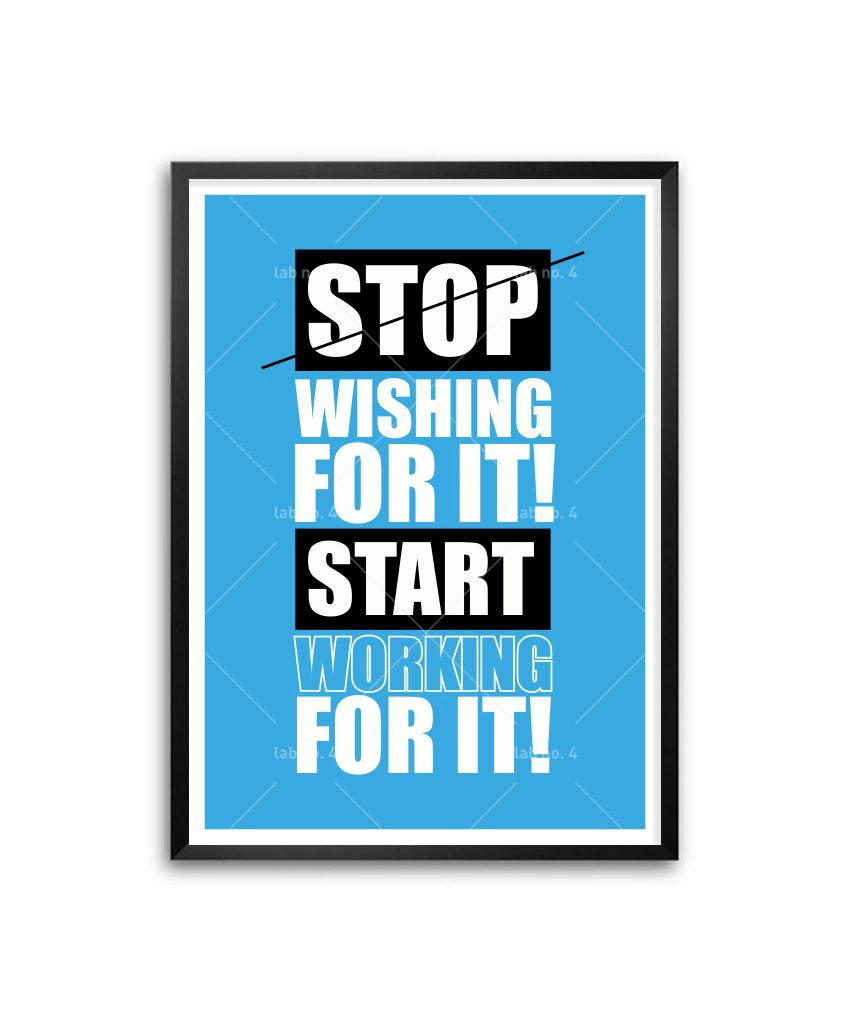 Stop Wishing for It Start Working for It #InspirationalQuotes https://www.amazon.com/dp/B00QIG7WMY