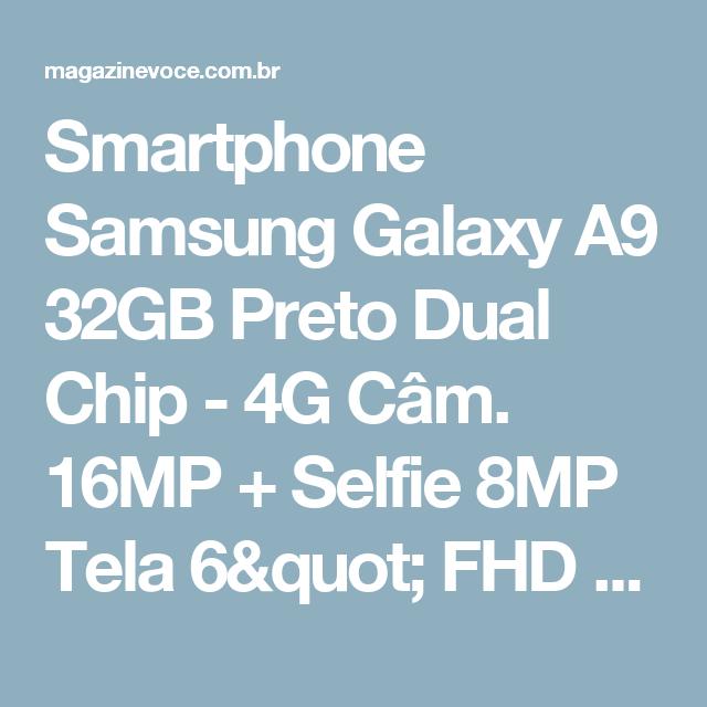 "Smartphone Samsung Galaxy A9 32GB Preto Dual Chip - 4G Câm. 16MP + Selfie 8MP Tela 6"" FHD Octa Core - Magazine Nunesrodrigues"