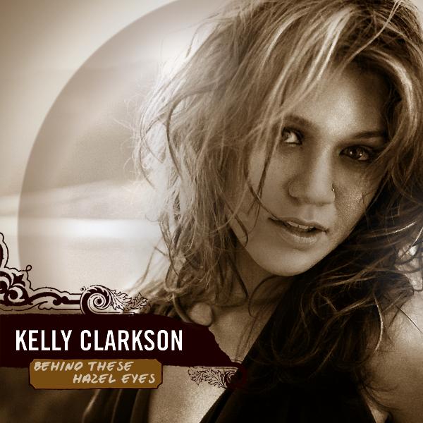 Kelly Clarkson – Behind These Hazel Eyes (single cover art)