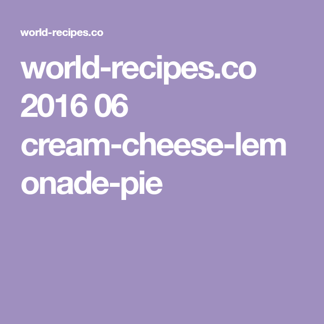 world-recipes.co 2016 06 cream-cheese-lemonade-pie