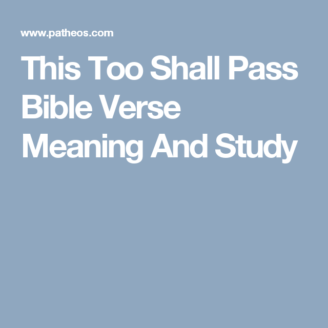 This Too Shall Pass Bible Verse Meaning And Study Christmas