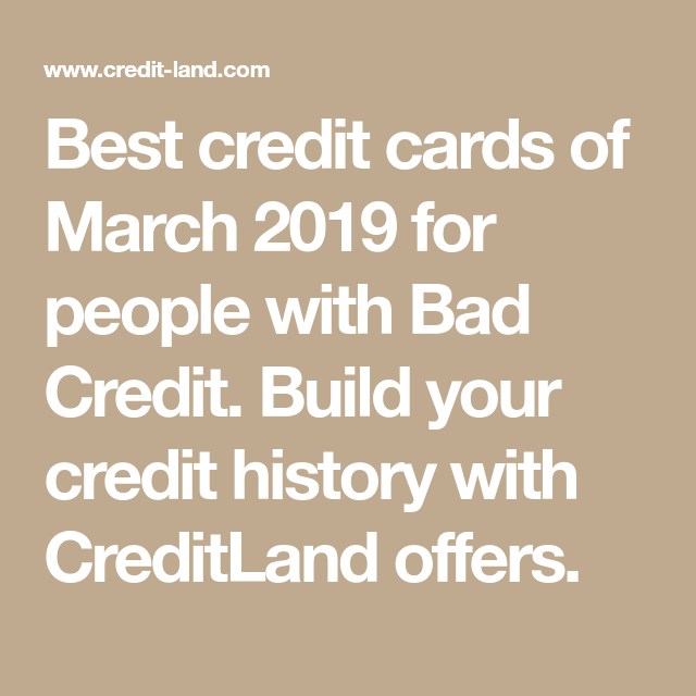 Best Credit Cards Of March 2019 For People With Bad Credit