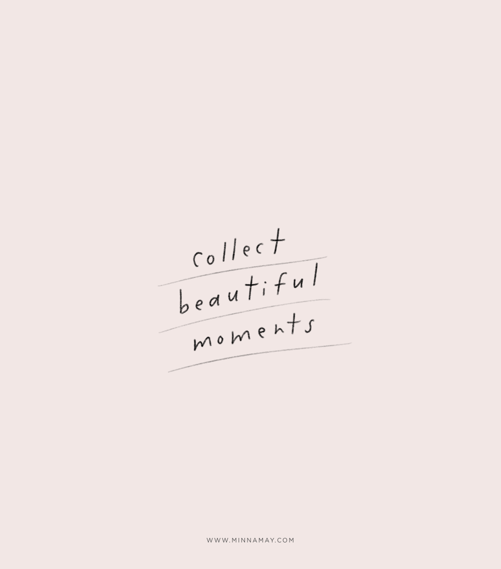 Collect Beautiful Moments Words Quotes Inspirational Quotes Words