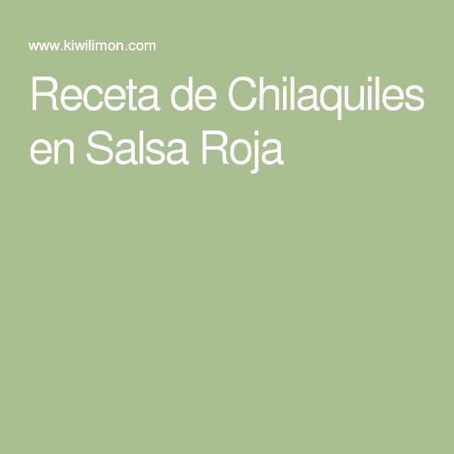 Receta de Chilaquiles en Salsa Roja