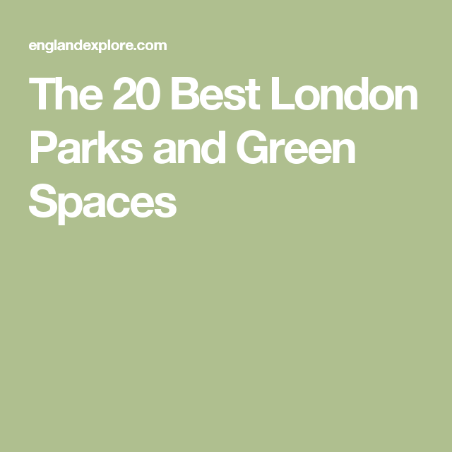 The 20 Best London Parks and Green Spaces
