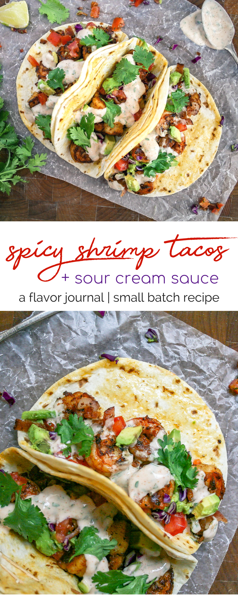 these tacos are stuffed with spicy shrimp, crumbled bacon, avocado, and tomatoes - then drizzled with a cool and creamy sour cream cilantro sauce. it's the perfect weeknight taco option! spicy shrimp tacos with sour cream cilantro sauce | a flavor journal small batch recipe #cilantrosauce