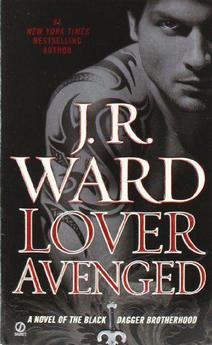 Lover Avenged Black Dagger Brotherhood Book 7 By J R Ward Http