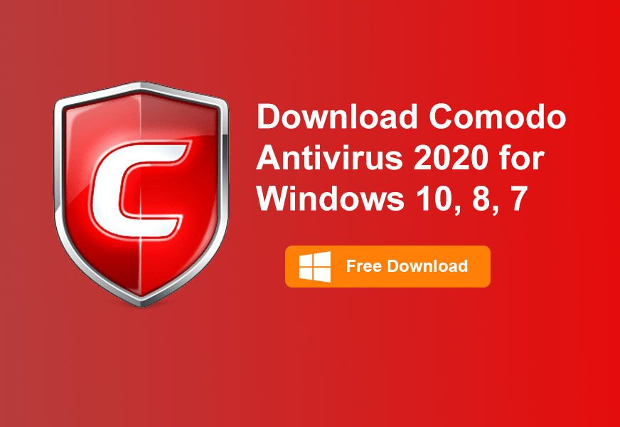 Download Free Comodo Antivirus Software Latest Version Antivirus Antivirus Software Windows 10