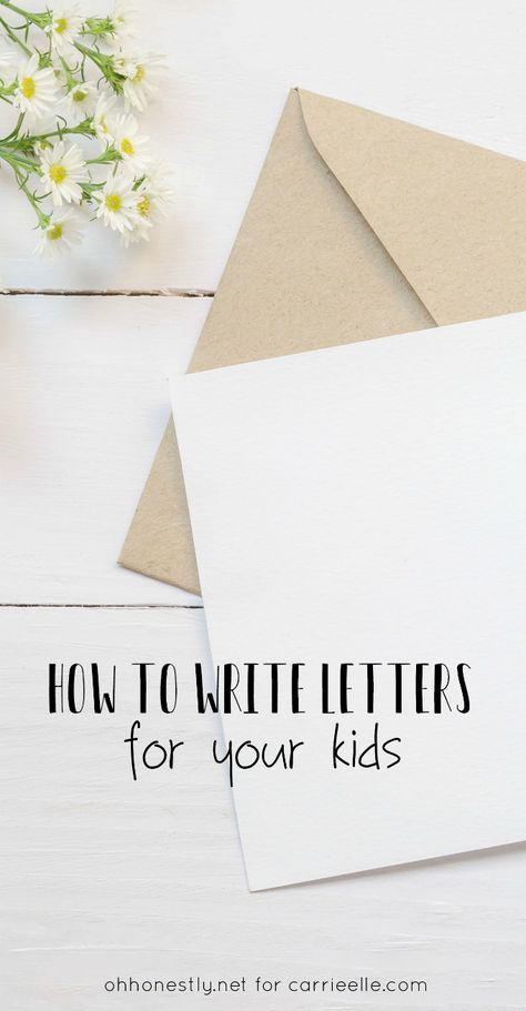 How To Write Letters To Your Kids Such A Simple And Beautiful