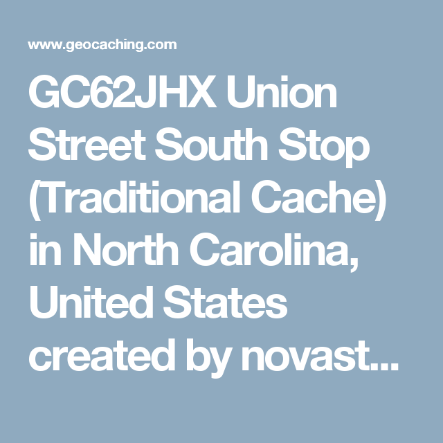 GC62JHX Union Street South Stop (Traditional Cache) in North Carolina, United States created by novastars