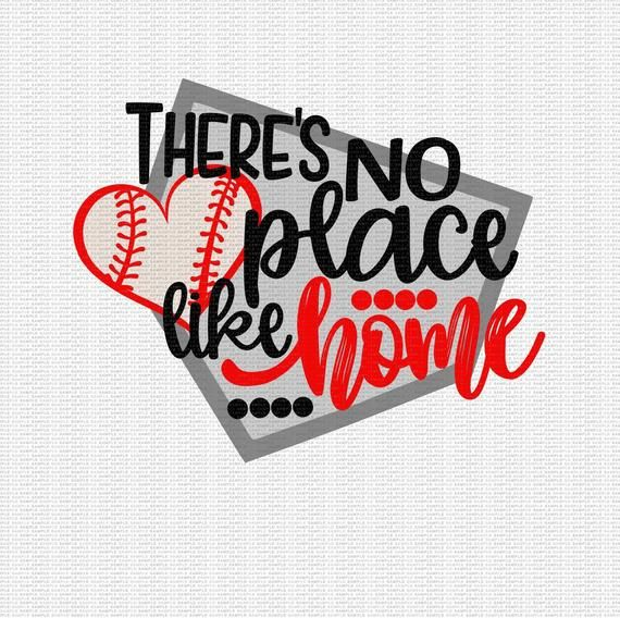 daaa1d68bd2cb There s No Place Like Home Svg Baseball Life Svg Baseball Mom Svg Sports  Svg Baseball Svg Designs Ba