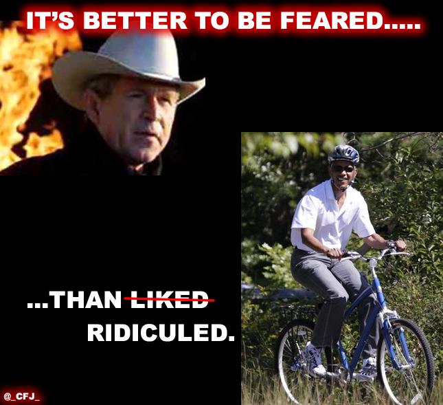 #Bush vs #Obama: Better 2B feared than Ridiculed. #UniteBlue #tcot #gop #TeaParty #OiP