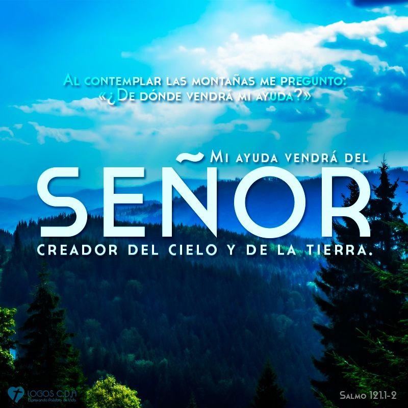 El Creador de los cielos y la tierra es nuestra ayuda y fortaleza